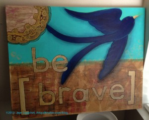 Be Brave by Kim Hyer